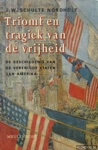 Triomf en tragiek van de vrijheid. De geschiedenis van de Verenigde Staten van Amerika