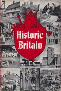 HISTORIC BRITAIN Britain's Heritage of Famous Places and People through  the Ages