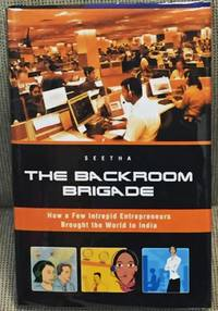 image of The Backroom Brigade, How a Few Intrepid Entrepreneurs Brought the World to India