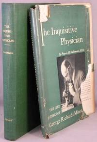 image of The Inquisitive Physician; The Life and Times of George Richards Minot.