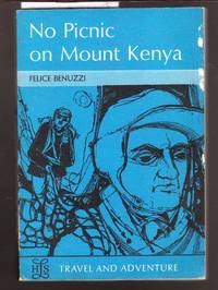 No Picnic on Mount Kenya by  Felice Benuzzi - Paperback - Reprint - 1969 - from Laura Books and Biblio.co.uk