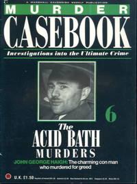 image of Murder Casebook 6: The Acid Bath Murders - John George Haigh