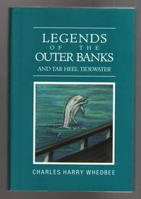 Legends of the Outer Banks and Tar Heel Tidewater by  Charles Harry Whedbee - Hardcover - Later printing - 2000 - from Mystery Cove Book Shop (SKU: 137287)