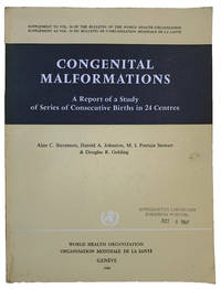 Congenital malformations: a report of a study of series of consecutive births in 24 centres. Prepared on behalf of their colleagues in the 40 co-operating hospitals.