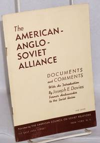 The American - Anglo - Soviet alliance.  Documents and comments, with an introduction by Joseph E. Davies