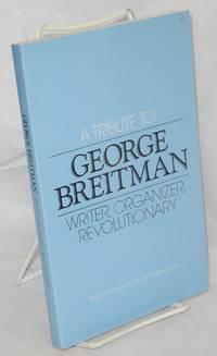 A tribute to George Breitman; writer, organizer, revolutionary
