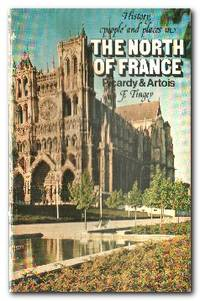 History, People & Places In The North Of France  Picardy & Artois