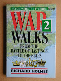 War Walks 2: From the Battle of Hastings to the Blitz.