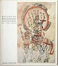 Estampes bouddhiques japonaises, XIIe - XVIIIe siècles : les précurseurs de l'ukiyô-e (catalogue de l'exposition du 26 novembre 1977 au 15 janvier 1978 au musée Cernuschi)