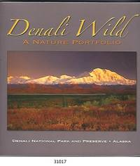 Denali Wild, A Nature Portfolio Denali National Park and Preserve, Alaska