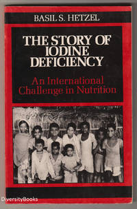 THE STORY OF IODINE DEFICIENCY: An International Challenge in Nutrition  (Signed Copy)