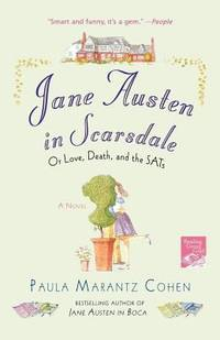 Jane Austen in Scarsdale : Or Love, Death, and the SATs
