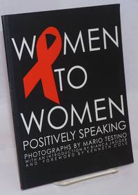 Women to Women: positively speaking to raise awareness of the world\'s women living with HIV/AIDS