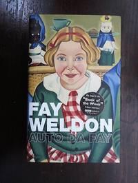 Auto Da Fay by Fay Weldon - Signed First Edition - 2002 - from Weysprings Books, IOBA, PBFA and Biblio.com