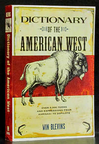 Dictionary of the American West: Over 5,000 Terms and Expressions from Aarigaa! to Zopilote