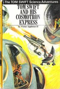 Tom Swift and His Cosmotron Express by  Victor Appleton II - 1st Edition - 1970 - from Caerwen Books and Biblio.com