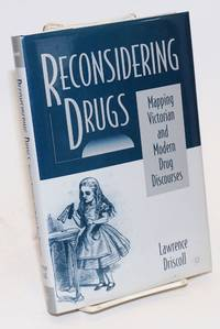 image of Reconsidering Drugs: mapping Victorian and Modern drug discourses