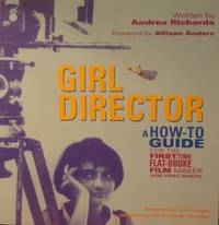 Girl Director: A How-To Guide for the First-Time, Flat-Broke Film & Video  Maker