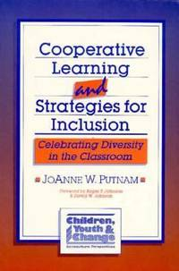 Cooperative Learning and Strategies for Inclusion : Celebrating Diversity in the Classroom