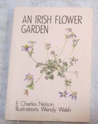 An Irish Flower Garden: The Histories of Some of Our Garden Plants