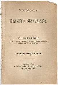 Tobacco, insanity and nervousness. by Bremer, Ludwig - 1892