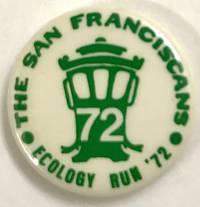 The San Franciscans / Ecology Run \'72 [pinback button]