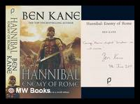 Hannibal : enemy of Rome / by Ben Kane