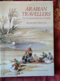 Arabian Travellers The European Discovery of Arabia