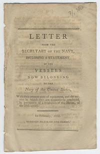 Letter from the Secretary of the Navy, inclosing a statement of the vessels now belonging to the Navy of the United States, with their present state of equipment, and the service in which they are respectively employed, in pursuance of a resolution of the House, of the 28th ultimo. 1st February, 1802. Ordered to lie on the table.