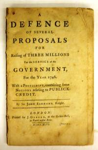 image of A Defence of Several Proposals for Raising of Three Millions For the Service of the Government, For the Year 1746
