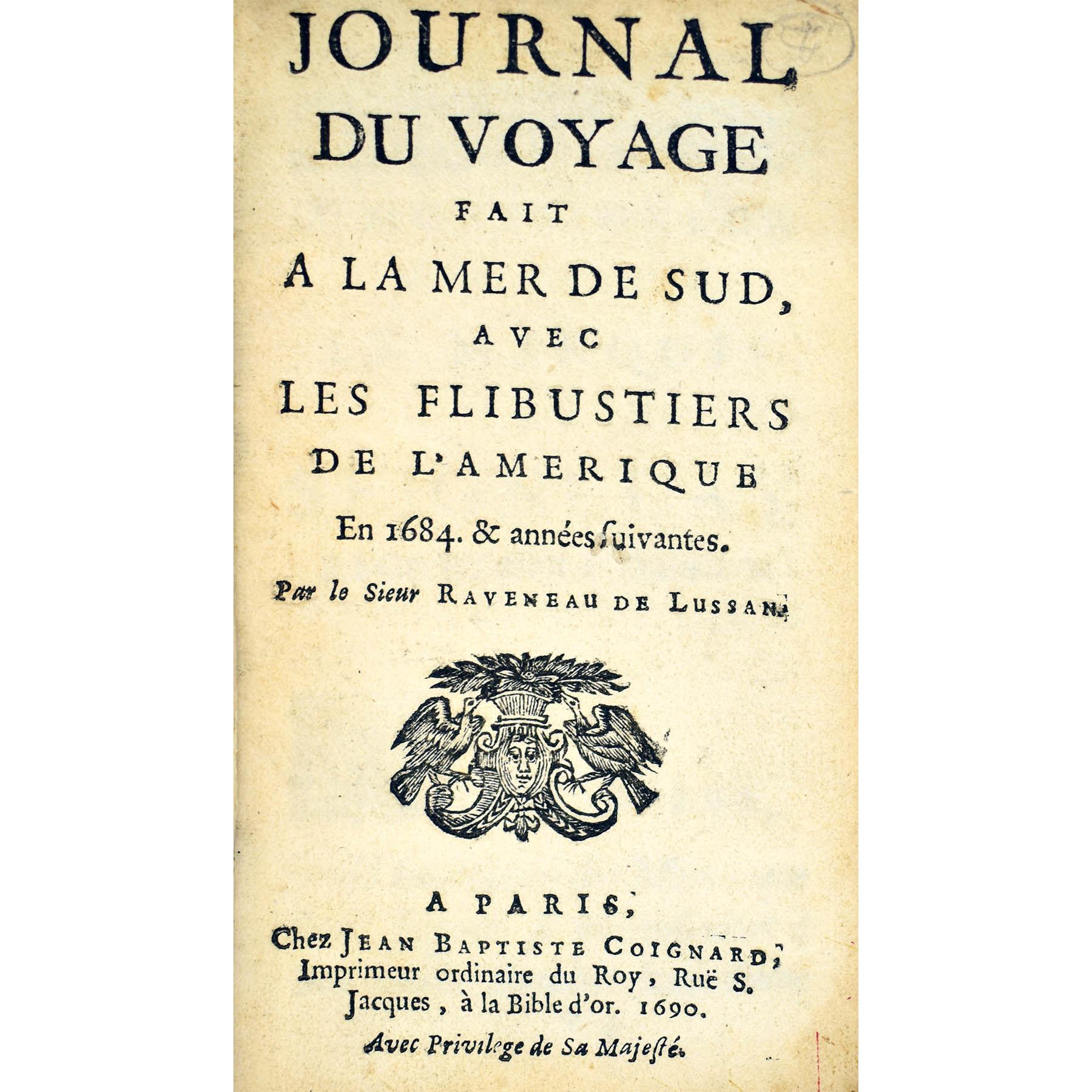 Journal du Voyage fait a la Mer de Sud, avec les Flibustiers de l'Amerique en 1684. & annees suivantes. (photo 2)