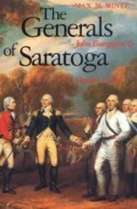 The Generals of Saratoga: John Burgoyne and Horatio Gates