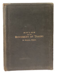 Buffalo, Rochester & Pittsburgh Railroad Company. Rules for the Movement of Trains by Special Order. Issued January 1st, 1887