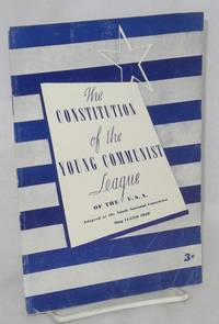 Constitution of the Young Communist League of the U.S.A., adopted at its ninth national convention, New York, May 11 to 15, 1939