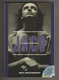JACO.  The Extraordinary and Tragic Life of Jaco Pastorius