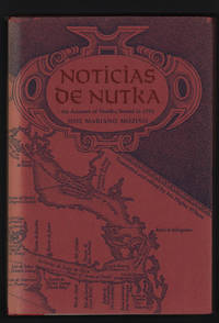 Noticias de Nutka: An Account of Nootka Sound in 1792 (Monograph 50 of the American Ethnological Society.)
