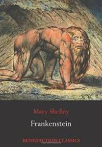 Frankenstein; or, The Modern Prometheus: (Shelley's final revision, 1831) by Mary Wollstonecraft Shelley - 2016-05-07 - from Books Express (SKU: 1781397082)