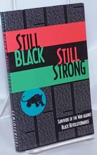 image of Still black, still strong: survivors of the U.S. war against black revolutionaries