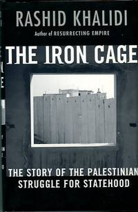 image of The Iron Cage: The Story Of The Palestinian Struggle For Statehood