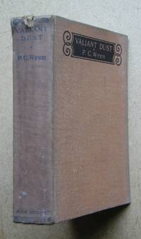 Valiant Dust. by  Percival Christopher Wren - Hardcover - Reprint. - 1934 - from N. G. Lawrie Books. (SKU: 42999)