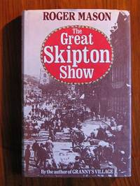 The Great Skipton Show by Mason, Roger - 1979