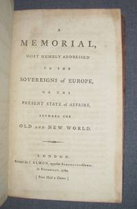 American Independence] A MEMORIAL, MOST HUMBLY ADDRESSED TO THE SOVEREIGNS OF EUROPE, ON THE PRESENT STATE OF AFFAIRS, BETWEEN THE OLD AND NEW WORLD [bound with] OBSERVATIONS ON THE NATURE OF CIVIL LIBERTY, THE PRINCIPLES OF GOVERNMENT, AND THE JUSTICE AND POLICY OF THE WAR WITH AMERICA (1776) by  Thomas] and Richard Price Pownall - First Edition - 1780 - from Michael Pyron, Bookseller, ABAA (SKU: 2853)