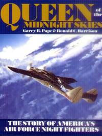 image of Queen of the midnight Skies; the Story of America's Air Force Night Fighters