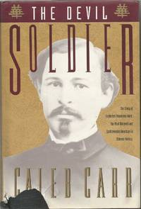 The Devil Soldier: The Story of Frederick Townsend Ward, The Most Honored and Controversial American in Chinese History