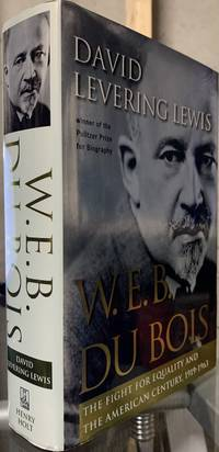 image of W.E.B. Du Bois: the Fight for Equality and the American Century 1919-1963
