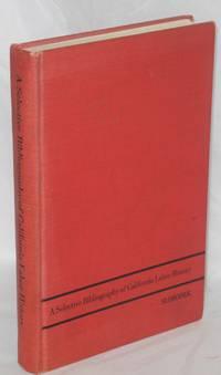 A selective bibliography of California labor history
