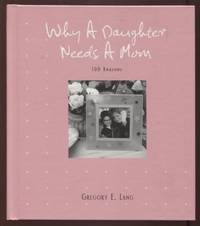 Why a Daughter Needs a Mom ;  100 Reasons  100 Reasons