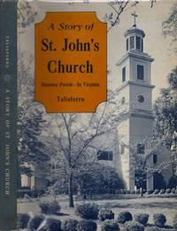 A Story of St. John's Church Henrico Parish - In Virginia 1607-1964 by  Grace E. (Schermerhorn) Taliaferro - Hardcover - 1968 - from Americana Books ABAA (SKU: 7527)