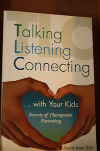 TLC  Talking Listening Connecting by  Paul M Rosen - Paperback - First Edition; First Printing - 2001 - from Lily Bay Books (SKU: 950)