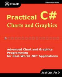 Practical C# Charts and Graphics : Advanced Chart and Graphics Programming for Real-World . NET...
